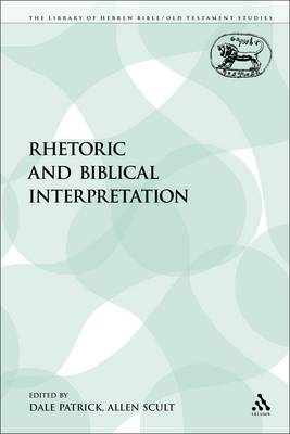Rhetoric and Biblical Interpretation - Library of Hebrew Bible/Old Testament Studies 82 (Paperback)