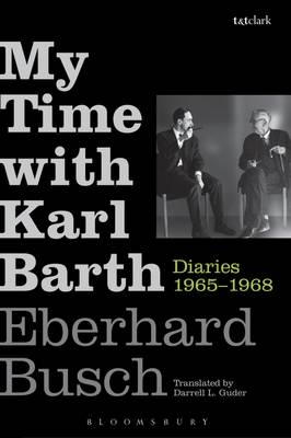 My Time with Karl Barth: Diaries 1965-1968 (Hardback)