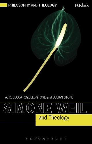Simone Weil and Theology - Philosophy and Theology (Paperback)