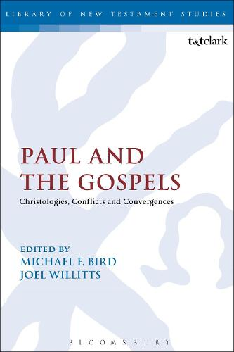 Paul and the Gospels: Christologies, Conflicts and Convergences - The Library of New Testament Studies (Paperback)