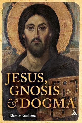 Jesus, Gnosis and Dogma (Paperback)