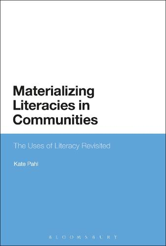 Materializing Literacies in Communities: The Uses of Literacy Revisited (Hardback)