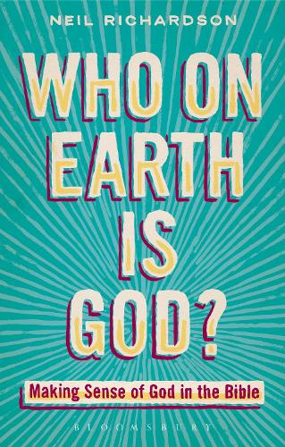 Who on Earth is God?: Making Sense of God in the Bible (Paperback)