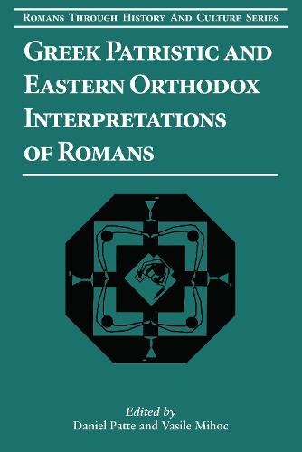 Greek Patristic and Eastern Orthodox Interpretations of Romans - Romans Through History and Culture No. 9 (Paperback)