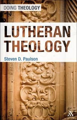 Lutheran Theology - Doing Theology (Hardback)