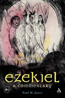 Ezekiel: A Commentary - The Library of Hebrew Bible/Old Testament Studies v. 482 (Paperback)