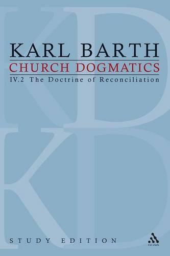 Church Dogmatics Study Edition 24: The Doctrine of Reconciliation IV.2 a 64 - Church Dogmatics 24 (Paperback)