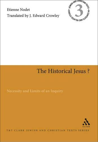 The Historical Jesus?: Necessity and Limits of an Inquiry - Jewish & Christian Texts in Contexts and Related Studies No. 3 (Paperback)