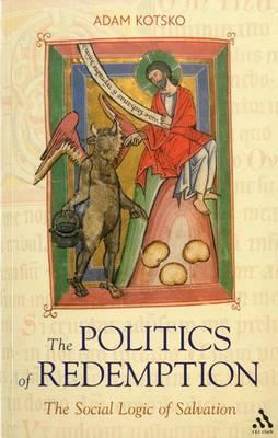 The Politics of Redemption: The Social Logic of Salvation (Hardback)