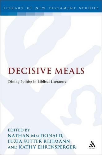 Decisive Meals: Table Politics in Biblical Literature (Hardback)