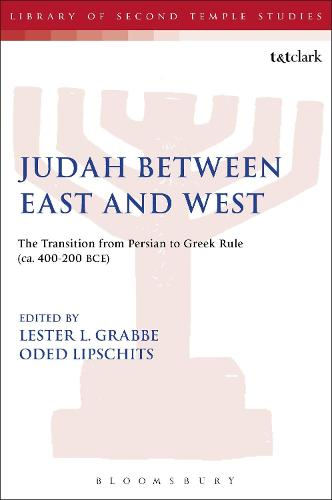 Judah Between East and West: The Transition from Persian to Greek Rule (ca. 400-200 BCE) - The Library of Second Temple Studies (Paperback)