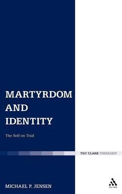 Martyrdom and Identity: The Self on Trial (Hardback)