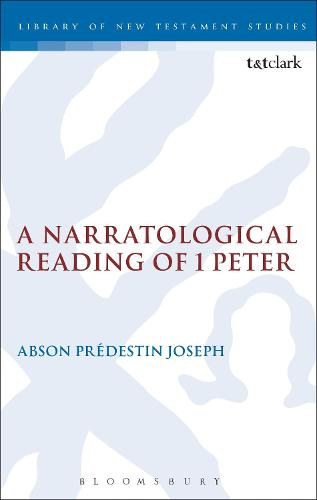 A Narratological Reading of 1 Peter - The Library of New Testament Studies (Paperback)