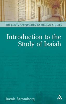 Introduction to the Study of Isaiah - T&T Clark Approaches to Biblical Studies (Hardback)