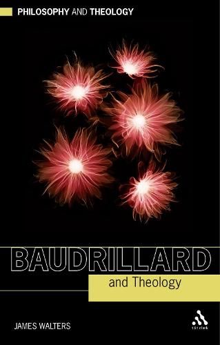 Baudrillard and Theology - Philosophy and Theology (Paperback)