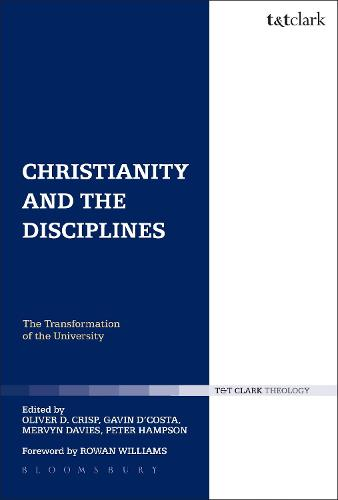 Christianity and the Disciplines: The Transformation of the University - Religion and the University (Paperback)