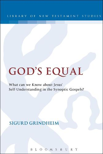 God's Equal: What Can We Know About Jesus' Self-Understanding? - The Library of New Testament Studies (Paperback)