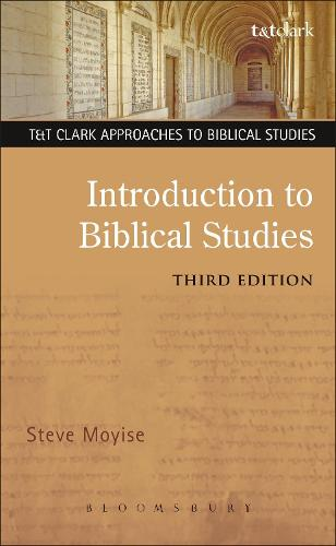 Introduction to Biblical Studies - T&T Clark Approaches to Biblical Studies (Hardback)