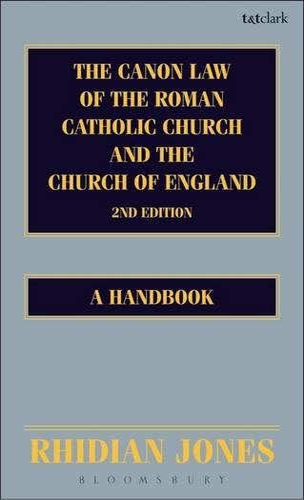 The Canon Law of the Roman Catholic Church and the Church of England: A Handbook (Hardback)