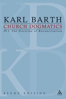 Church Dogmatics Study Edition 25: The Doctrine of Reconciliation IV.2 a 65-66 - Church Dogmatics 25 (Paperback)