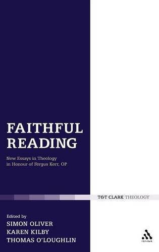 Faithful Reading: New Essays in Theology in Honour of Fergus Kerr (Hardback)