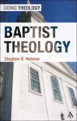 Baptist Theology - Doing Theology (Hardback)
