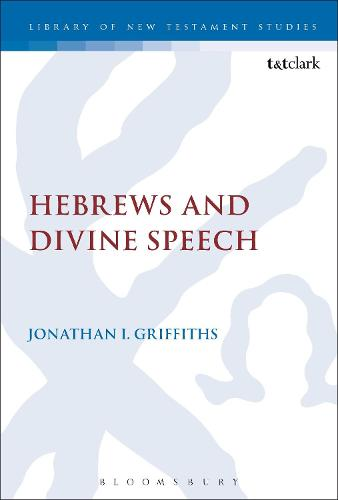 Hebrews and Divine Speech - The Library of New Testament Studies (Hardback)