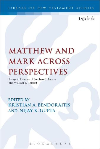 Matthew and Mark Across Perspectives: Essays in Honour of Stephen C. Barton and William R. Telford - The Library of New Testament Studies (Hardback)