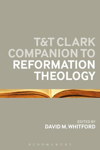 T&T Clark Companion to Reformation Theology (Paperback)