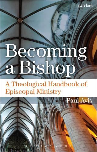 Becoming a Bishop: A Theological Handbook of Episcopal Ministry (Paperback)
