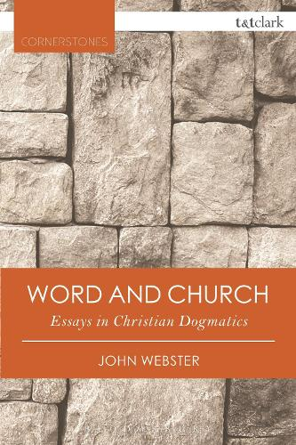 Word and Church: Essays in Christian Dogmatics - T&T Clark Cornerstones (Paperback)