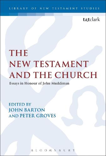 The New Testament and the Church: Essays in Honour of John Muddiman - The Library of New Testament Studies (Hardback)