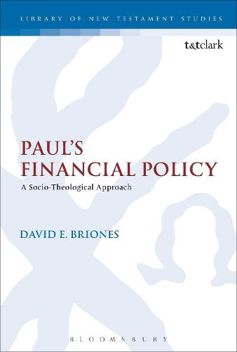 Paul's Financial Policy: A Socio-Theological Approach - The Library of New Testament Studies (Paperback)