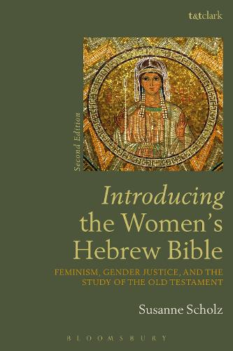 Introducing the Women's Hebrew Bible: Feminism, Gender Justice, and the Study of the Old Testament (Paperback)