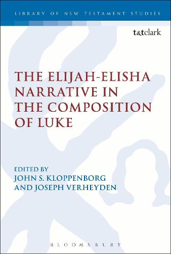 The Elijah-Elisha Narrative in the Composition of Luke - The Library of New Testament Studies (Paperback)