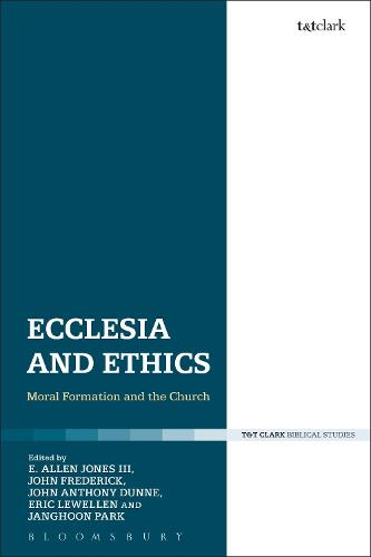 Ecclesia and Ethics: Moral Formation and the Church (Hardback)