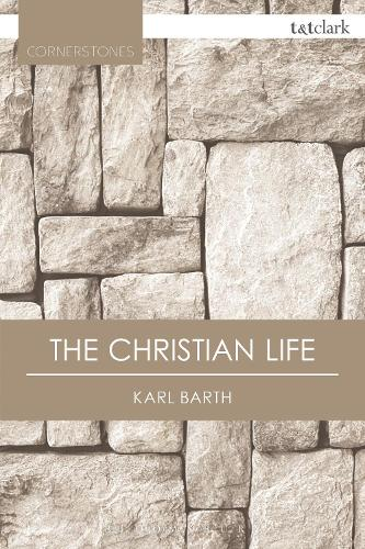 Cover The Christian Life - T&T Clark Cornerstones