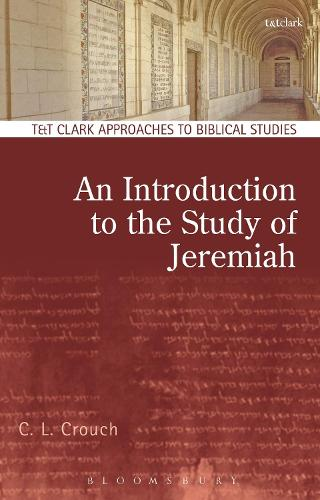 An Introduction to the Study of Jeremiah - T&T Clark Approaches to Biblical Studies (Hardback)