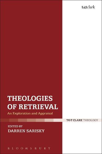 Theologies of Retrieval: An Exploration and Appraisal (Hardback)