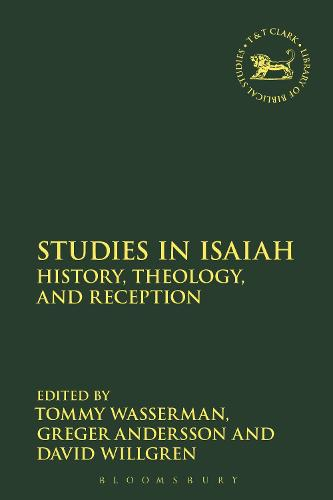 Studies in Isaiah: History, Theology, and Reception - The Library of Hebrew Bible/Old Testament Studies (Hardback)