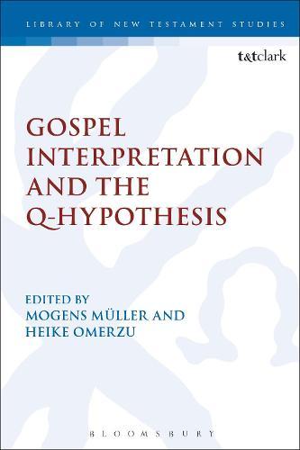 Gospel Interpretation and the Q-Hypothesis - International Studies in Christian Origins (Hardback)