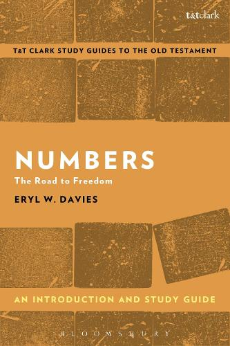 Numbers: An Introduction and Study Guide: The Road to Freedom - T&T Clark's Study Guides to the Old Testament (Paperback)