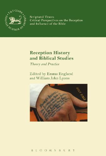 Reception History and Biblical Studies: Theory and Practice - Scriptural Traces (Paperback)