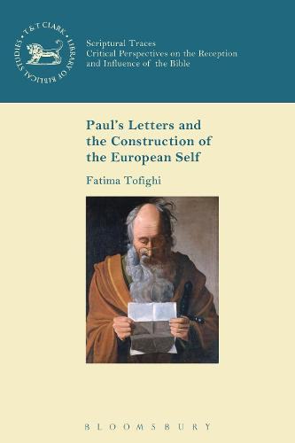 Paul's Letters and the Construction of the European Self - Scriptural Traces (Hardback)