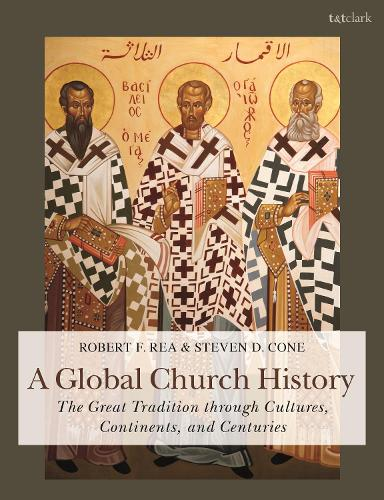 A Global Church History: The Great Tradition Through Cultures, Continents and Centuries (Paperback)