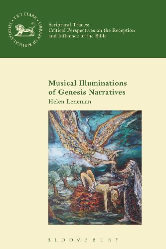 Musical Illuminations of Genesis Narratives - Scriptural Traces (Hardback)