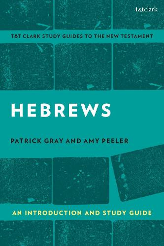 Hebrews: An Introduction and Study Guide - T&T Clark's Study Guides to the New Testament (Paperback)