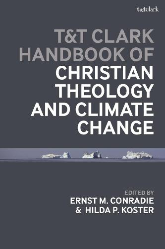 T&T Clark Handbook of Christian Theology and Climate Change (Hardback)