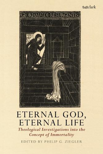 Eternal God, Eternal Life: Theological Investigations into the Concept of Immortality (Paperback)