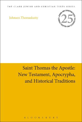 Saint Thomas the Apostle: New Testament, Apocrypha, and Historical Traditions - Jewish and Christian Texts (Paperback)